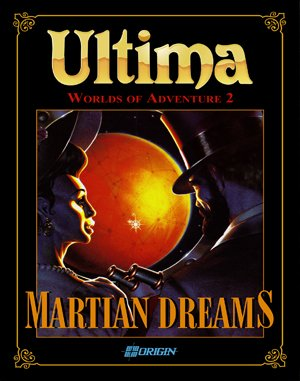 Ultima: Worlds of Adventure 2 – Martian Dreams DOS front cover