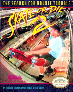 Skate or Die 2: The Search for Double Trouble NES  front cover
